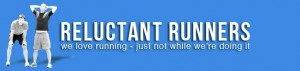 RELUCTANT RUNNERS | We love running – just not while we_re doing it.